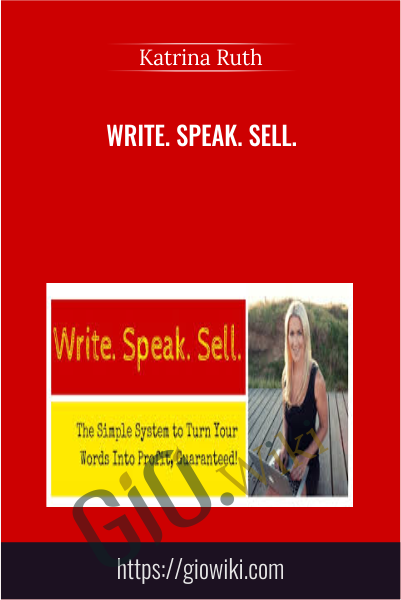 Write. Speak. Sell.- Katrina Ruth