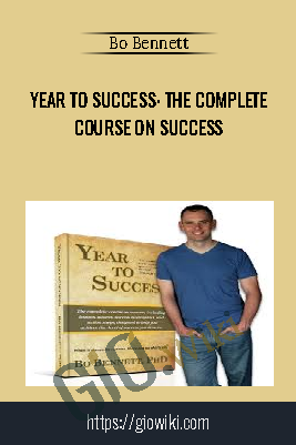 Year to Success: The Complete Course on Success - Bo Bennett