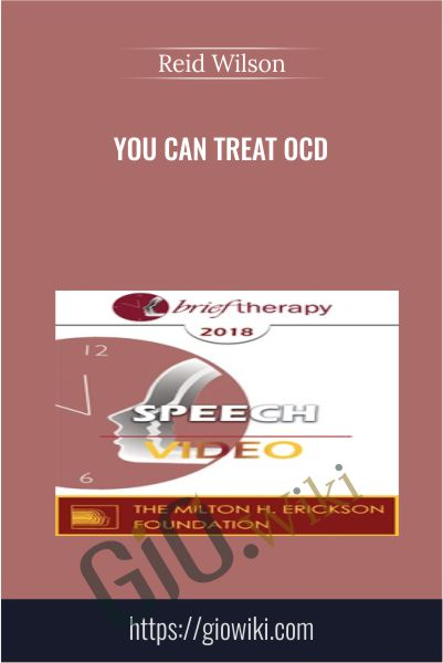 You Can Treat OCD - Reid Wilson