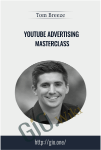YouTube Advertising Masterclass – Tom Breeze