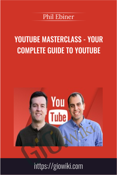 YouTube Masterclass - Your Complete Guide to YouTube - Phil Ebiner