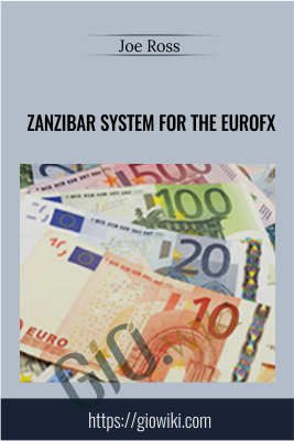 Zanzibar System for the Euro Fx - Joe Ross