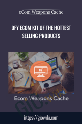 DFY eCom Kit Of The Hottest Selling Products - eCom Weapons Cache