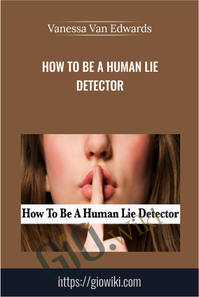How to Be A Human Lie Detector - Vanessa Van Edwards