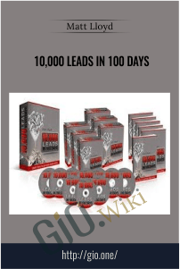 10,000 Leads In 100 Days - Matt Lloyd