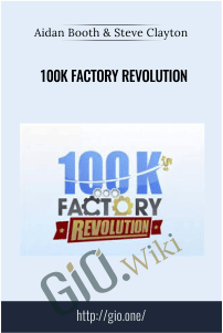 100k Factory Revolution – Aidan Booth and Steve Clayton