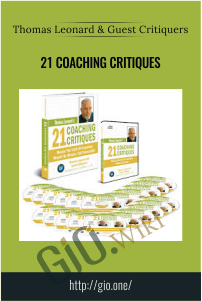 21 Coaching Critiques – Thomas Leonard & Guest Critiquers