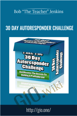 "30 Day Autoresponder Challenge - Bob ""The Teacher"" Jenkins"