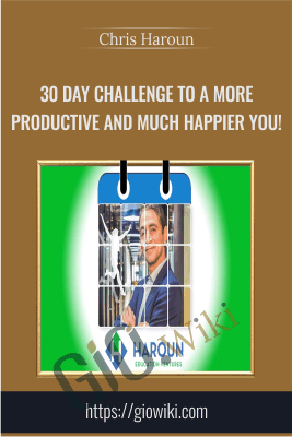30 Day Challenge to a More Productive and Much Happier You! - Chris Haroun