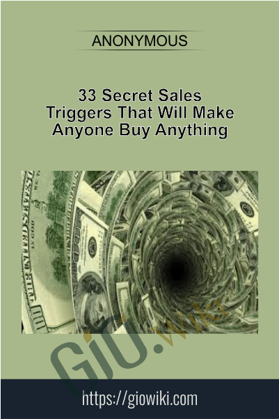 33 Secret Sales Triggers That Will Make Anyone Buy Anything
