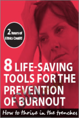 8 Life-Saving Tools for the Prevention of Burnout: How to Thrive in the Trenches - Susan Pomeranz