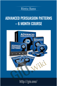 Advanced Persuasion patterns – 6 Month Course – Rintu Basu