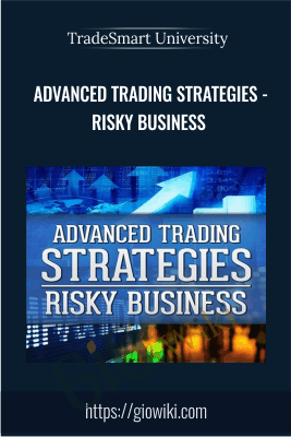 Advanced Trading Strategies - Risky Business - TradeSmart University