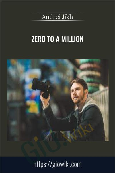 Zero to a Million – Andrei Jikh