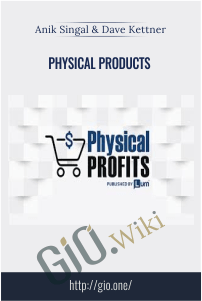 Physical Products – Anik Singal & Dave Kettner