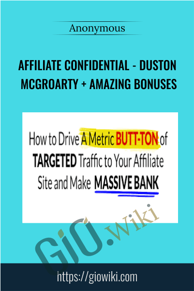 Affiliate Confidential - Duston McGroarty + Amazing Bonuses