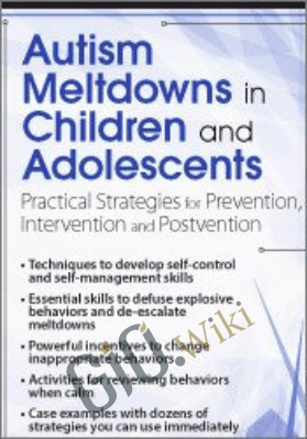 Autism Meltdowns in Children and Adolescents: Practical Strategies for Prevention, Intervention and Post-vention - Kathy Morris