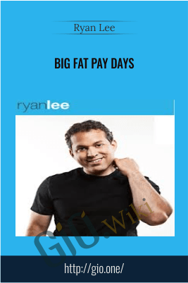Big Fat Pay Days – Ryan Lee