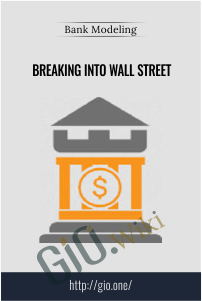 Bank Modeling –  Breaking Into Wall Street