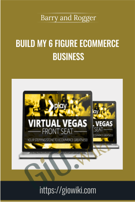 Build My 6 Figure Ecommerce Business - Barry & Roger