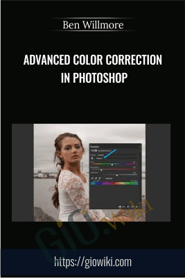 Advanced Color Correction in Photoshop - Ben Willmore