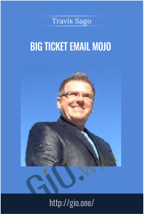 Big Ticket Email Mojo – Travis Sago