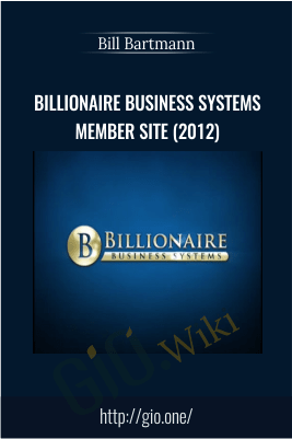 Billionaire Business Systems Member Site (2012) – Bill Bartmann