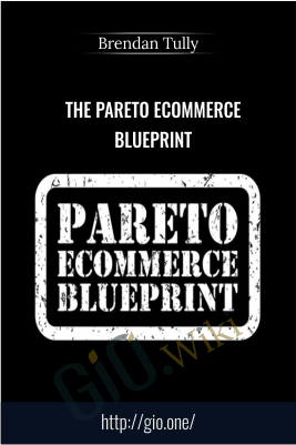 The Pareto Ecommerce Blueprint – Brendan Tully