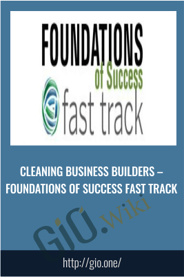 Cleaning Business Builders – Foundations Of Success Fast Track