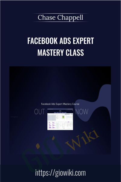 Facebook Ads Expert Mastery Class – Chase Chappell