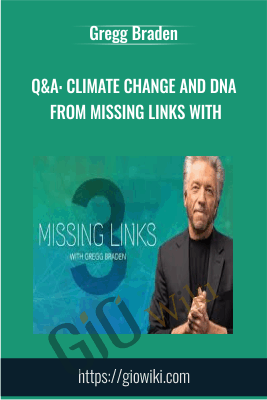 Q&A: Climate Change and DNA from Missing Links with - Gregg Braden
