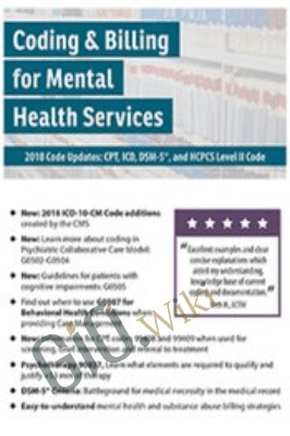 Coding and Billing for Mental Health Services 2018 Code Updates: CPT, ICD, DSM-5, and HCPCS Level II Code - Sherry Marchand