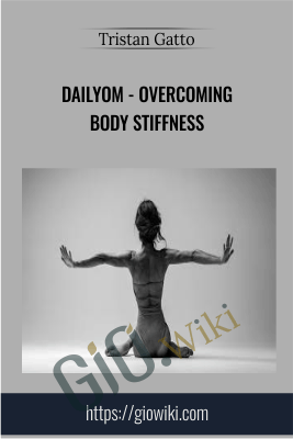 DailyOm - Overcoming Body Stiffness - Tristan Gatto