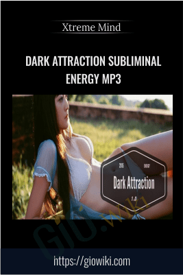 Dark Attraction Subliminal Energy Mp3 - Xtreme Mind