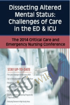 Dissecting Altered Mental Status: Challenges of Care in the ED & ICU - Joyce Campbell