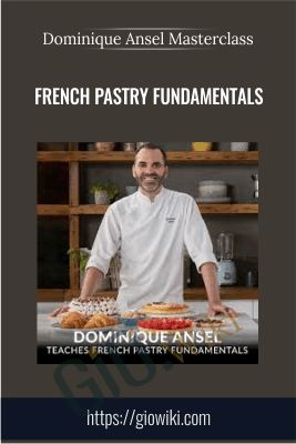French Pastry Fundamentals - Dominique Ansel Masterclass