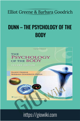 Dunn – The Psychology of the Body - Elliot Greene & Barbara Goodrich
