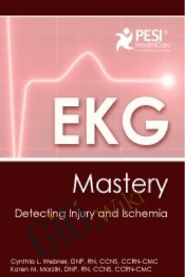 EKG Mastery: Detecting Injury and Ischemia - Cynthia L. Webner