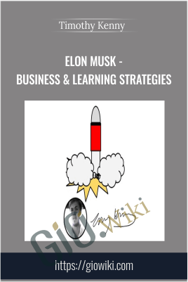 Elon Musk - Business & Learning Strategies - Timothy Kenny