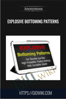 Explosive Bottoming Patterns - Anonymous