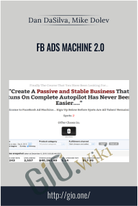FB Ads Machine 2.0 – Dan DaSilva, Mike Dolev