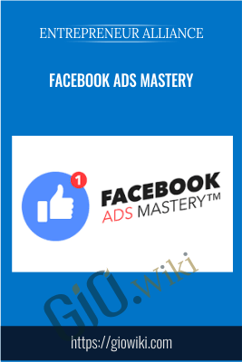 Facebook Ads Mastery – Entrepreneur Alliance