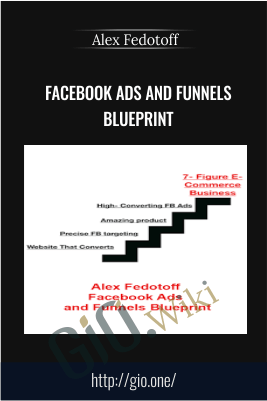 Facebook Ads and Funnels Blueprint – Alex Fedotoff