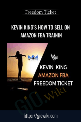 Kevin King's How to Sell on Amazon FBA Trainin - Freedom Ticket