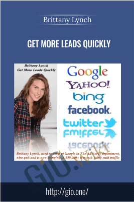 Get More Leads Quickly – Brittany Lynch