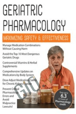 Geriatric Pharmacology: Maximizing Safety & Effectiveness - Steven Atkinson