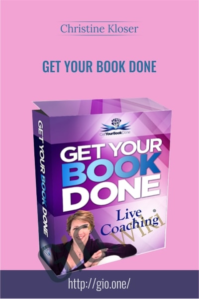 Get Your Book Done -  Christine Kloser