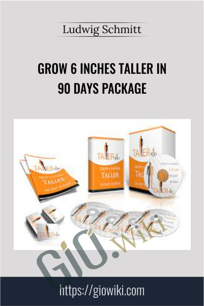 Grow 6 Inches Taller in 90 Days Package - Ludwig Schmitt