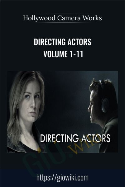 Directing Actors Volume 1-11 – Hollywood Camera Works