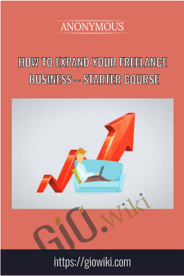 How to Expand Your Freelance Business – Starter Course